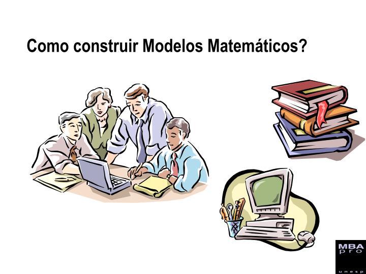 Como construir Modelos Matemáticos?