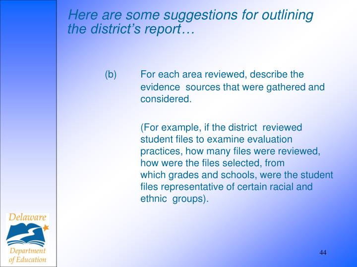 Here are some suggestions for outlining the district's report…