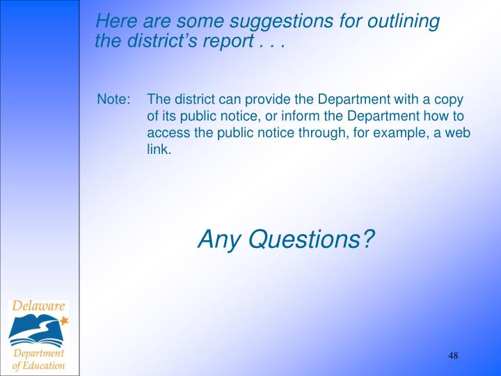 Here are some suggestions for outlining the district's report . . .