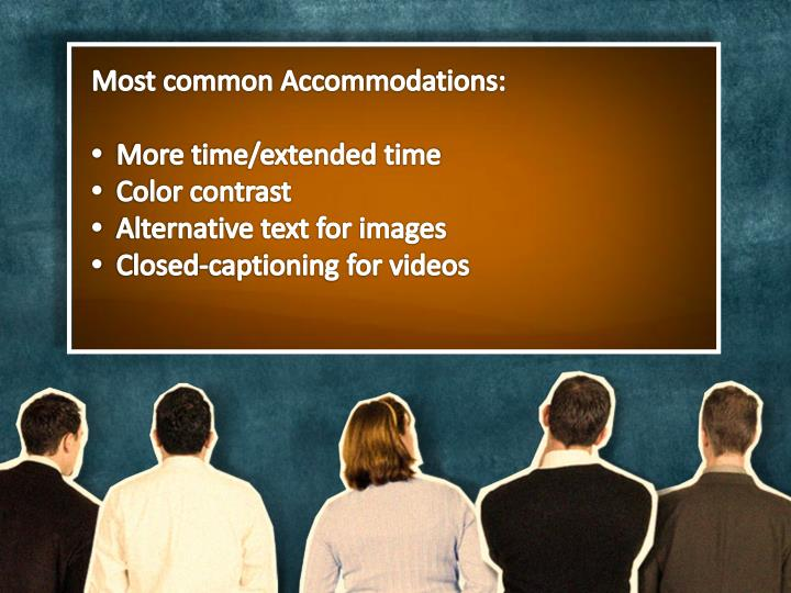 Most common Accommodations: