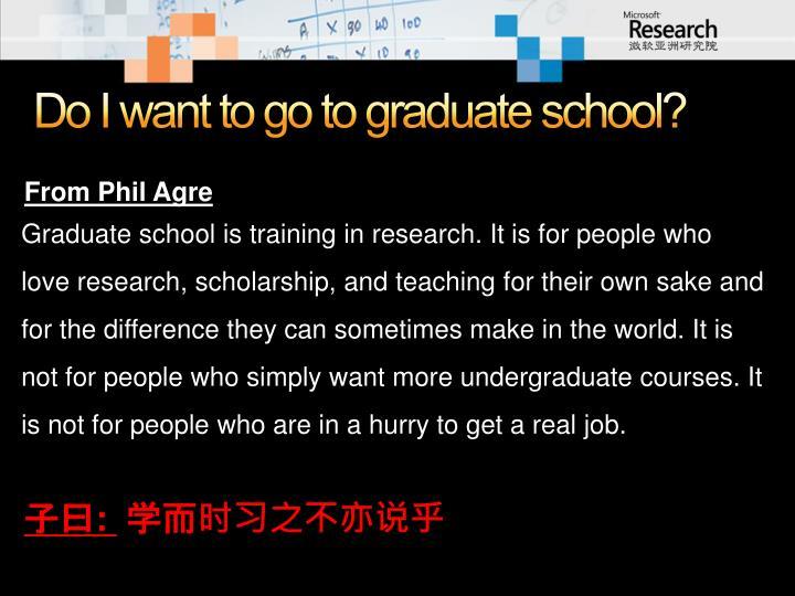 Do I want to go to graduate school?