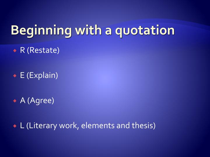 Beginning with a quotation