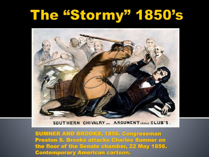 The stormy 1850 s