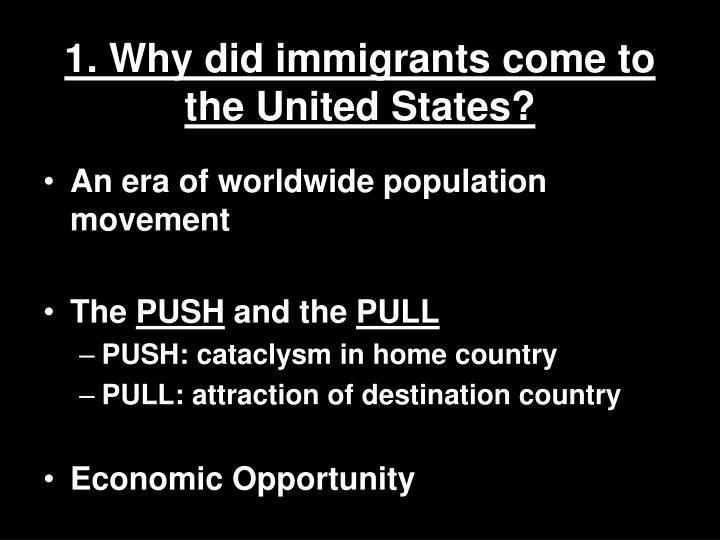 1. Why did immigrants come to the United States?