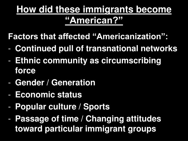 "How did these immigrants become ""American?"""