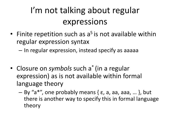 I'm not talking about regular expressions