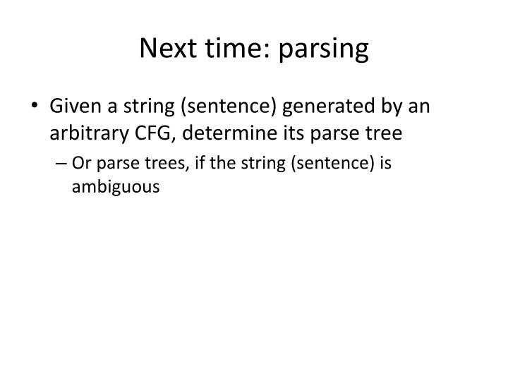 Next time: parsing