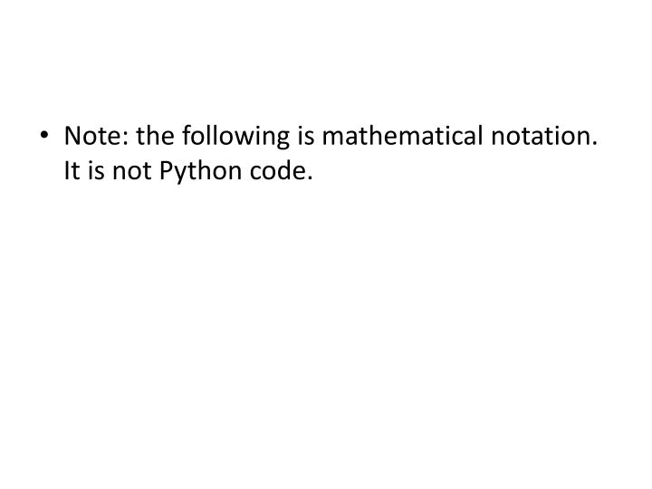 Note: the following is mathematical notation. It is not Python code.
