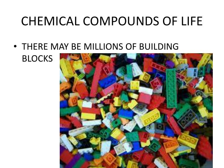 CHEMICAL COMPOUNDS OF LIFE