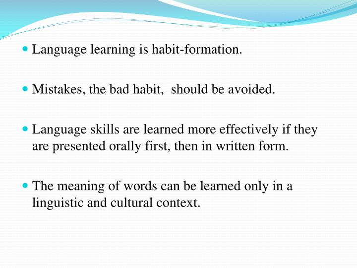 Language learning is habit-formation.