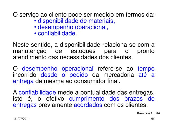 O serviço ao cliente pode ser medido em termos da: