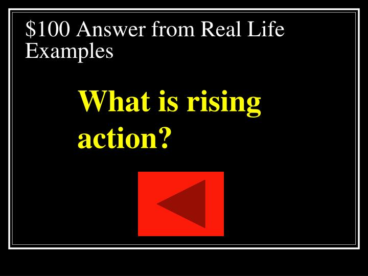 $100 Answer from Real Life Examples