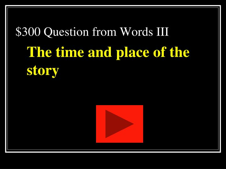 $300 Question from Words III