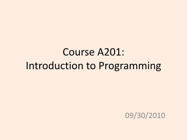 Course a201 introduction to programming