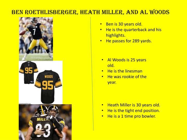 Ben Roethlisberger, Heath Miller, And Al Woods