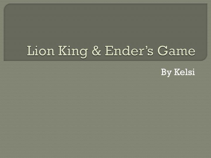 Lion king ender s game