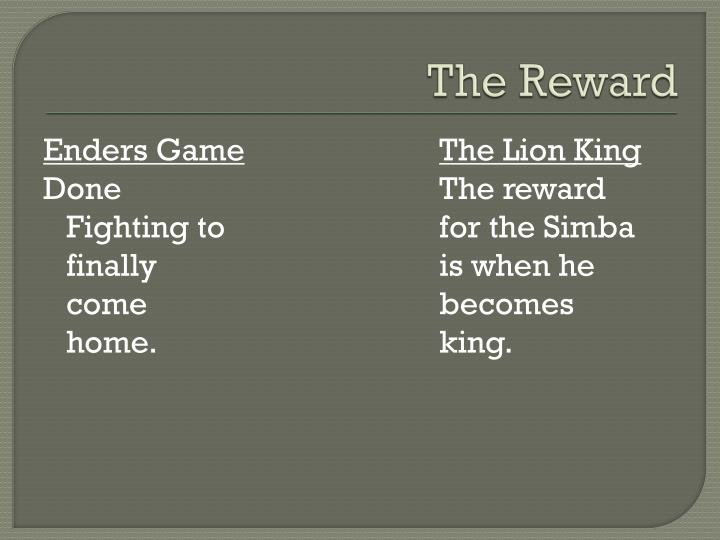 The Reward