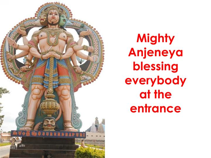 Mighty anjeneya blessing everybody at the entrance