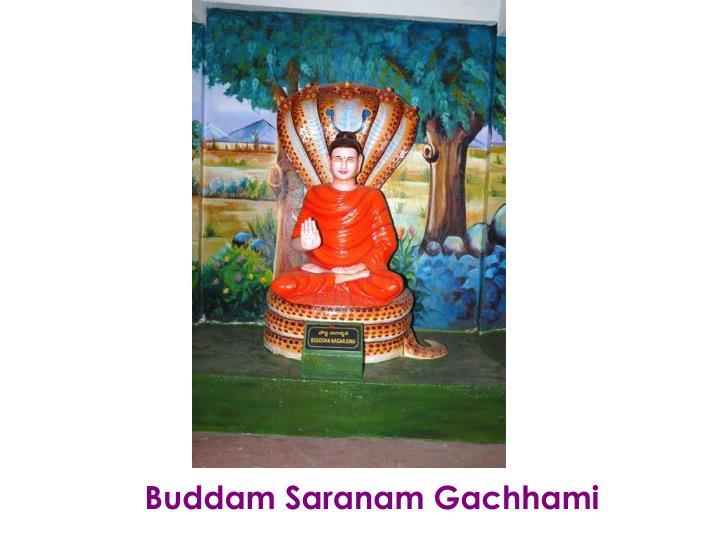 Buddam Saranam Gachhami