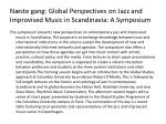 n ste gang global perspectives on jazz and improvised music in scandinavia a symposium