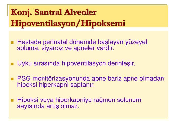 Konj. Santral Alveoler Hipoventilasyon/Hipoksemi