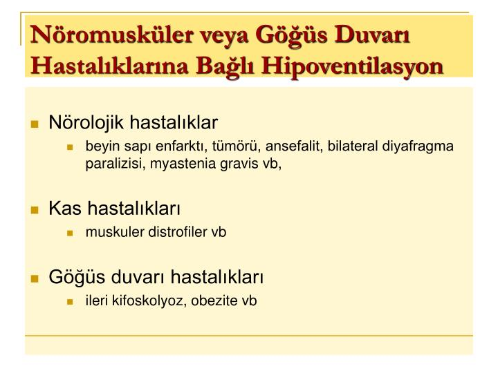 Nöromusküler veya Göğüs Duvarı Hastalıklarına Bağlı Hipoventilasyon