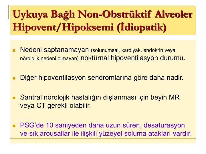 Uykuya Bağlı Non-Obstrüktif Alveoler Hipovent/Hipoksemi (İdiopatik)