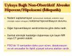 uykuya ba l non obstr ktif alveoler hipovent hipoksemi diopatik