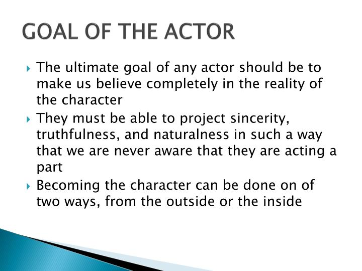 GOAL OF THE ACTOR