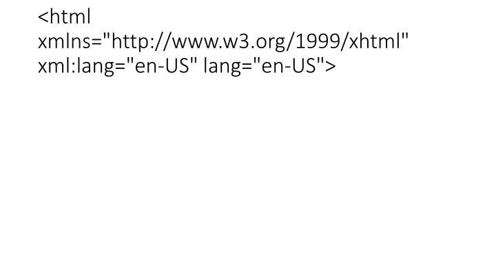 "<html xmlns=""http://www.w3.org/1999/xhtml"" xml:lang=""en-US"" lang=""en-US"">"