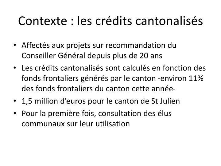 Contexte : les crédits cantonalisés