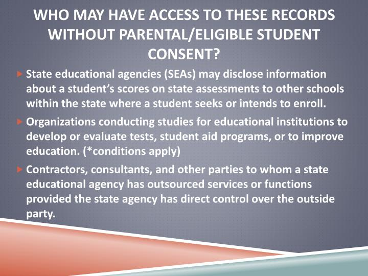 Who may have access to these records without parental/eligible student consent?