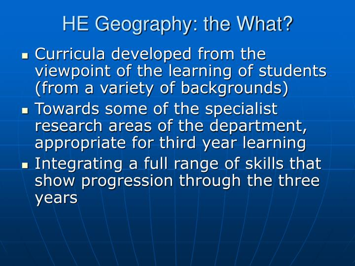 HE Geography: the What?