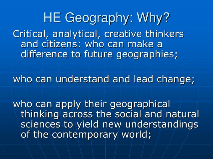 He geography why