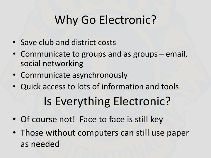 Why go electronic