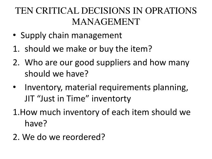 TEN CRITICAL DECISIONS IN OPRATIONS MANAGEMENT