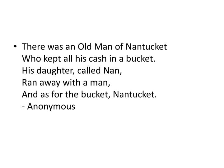 There was an Old Man of Nantucket