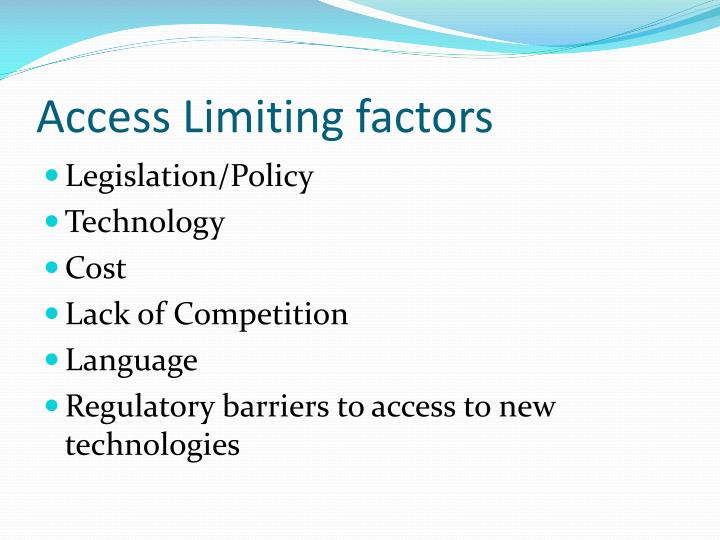 Access Limiting factors
