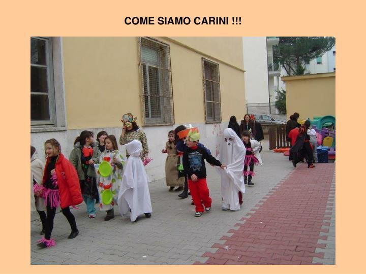 COME SIAMO CARINI !!!