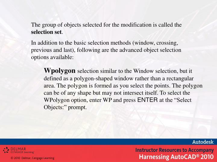 The group of objects selected for the modification is called the
