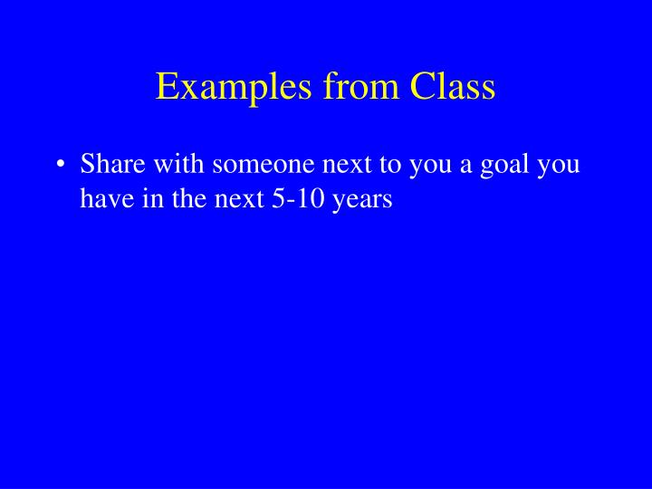 Examples from Class