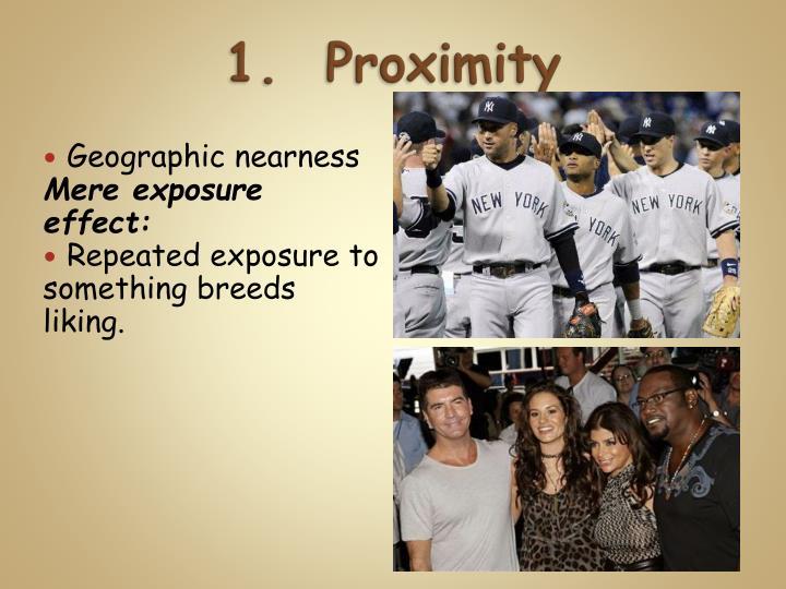 1.  Proximity