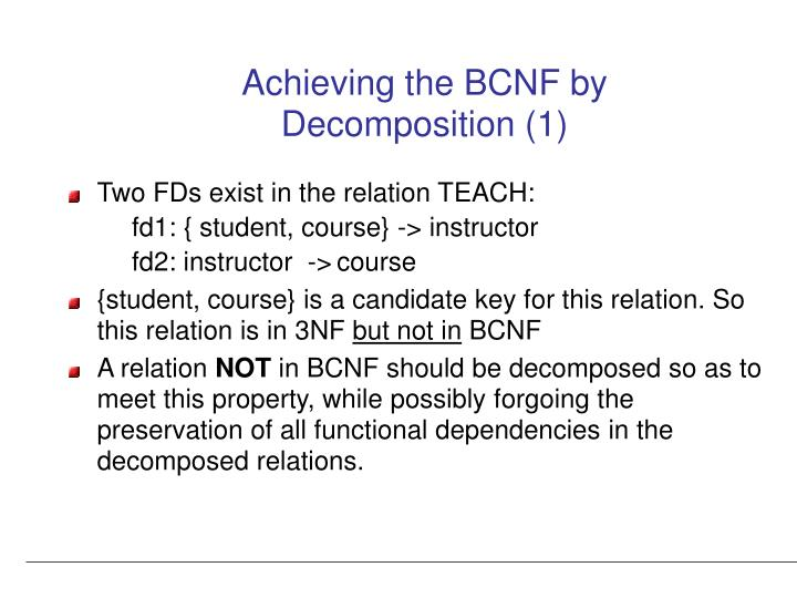 Achieving the BCNF by Decomposition (1)