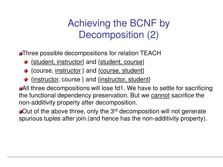 Achieving the BCNF by Decomposition (2)