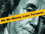 9 mo money less turnover