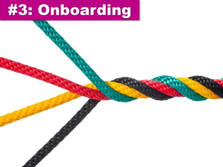 #3: Onboarding