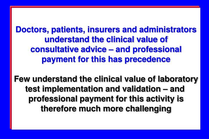 Doctors, patients, insurers and administrators