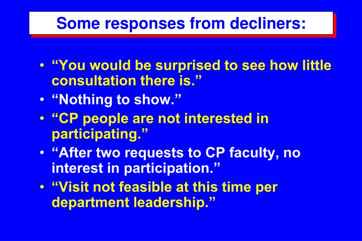 Some responses from decliners: