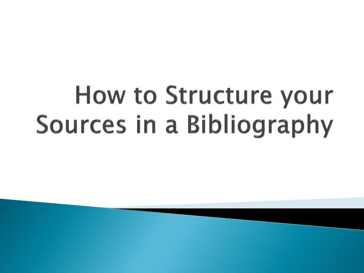 How to structure your sources in a bibliography