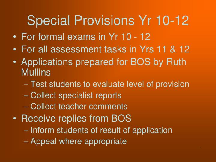 Special provisions yr 10 12